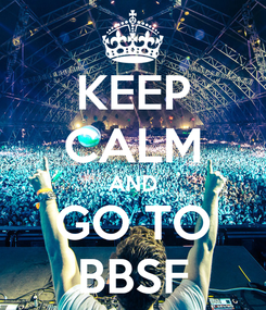 Poster: KEEP CALM AND GO TO BBSF