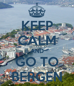 Poster: KEEP CALM AND GO TO BERGEN
