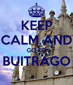 Poster: KEEP CALM AND GO TO BUITRAGO