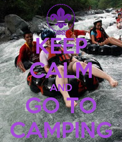 Poster: KEEP CALM AND GO TO CAMPING