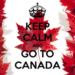 Poster: KEEP CALM AND GO TO CANADA