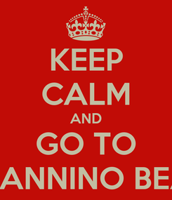Poster: KEEP CALM AND GO TO CAPANNINO BEACH
