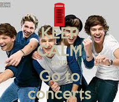 Poster: KEEP CALM AND Go to concerts