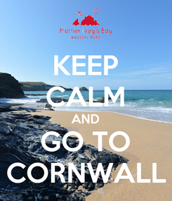 Poster: KEEP CALM AND GO TO CORNWALL