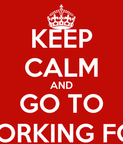 Poster: KEEP CALM AND GO TO COWORKING FORUM