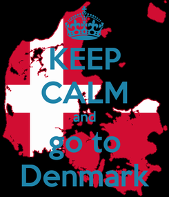 Poster: KEEP CALM and go to Denmark