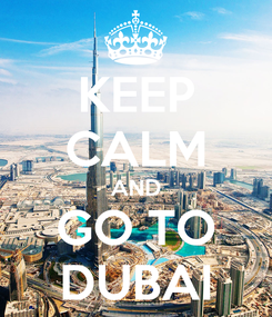 Poster: KEEP CALM AND GO TO DUBAI