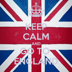 Poster: KEEP CALM AND GO TO  ENGLAND