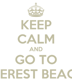 Poster: KEEP CALM AND GO TO EVEREST BEACH