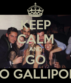 Poster: KEEP CALM AND GO TO GALLIPOLI