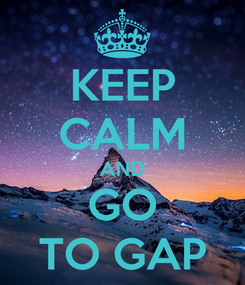 Poster: KEEP CALM AND GO TO GAP