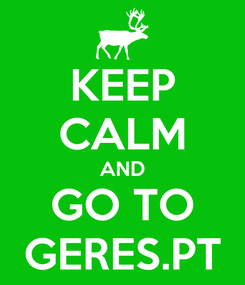 Poster: KEEP CALM AND GO TO GERES.PT