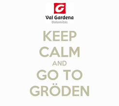 Poster: KEEP CALM AND GO TO GRÖDEN