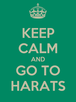 Poster: KEEP CALM AND GO TO HARATS