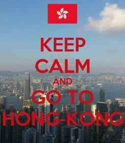Poster: KEEP CALM AND GO TO HONG-KONG
