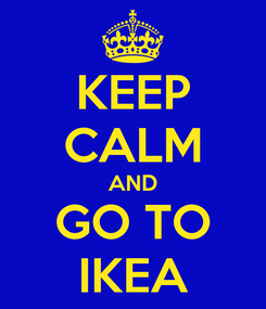 Poster: KEEP CALM AND GO TO IKEA