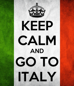 Poster: KEEP CALM AND GO TO ITALY