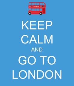Poster: KEEP CALM AND GO TO LONDON