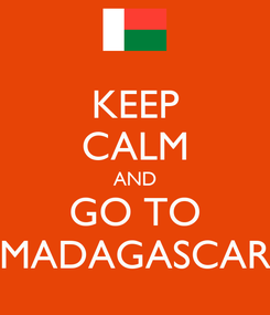 Poster: KEEP CALM AND GO TO MADAGASCAR