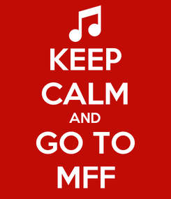 Poster: KEEP CALM AND GO TO MFF