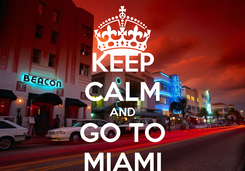 Poster: KEEP CALM AND GO TO MIAMI
