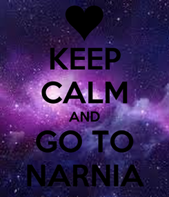 Poster: KEEP CALM AND GO TO NARNIA