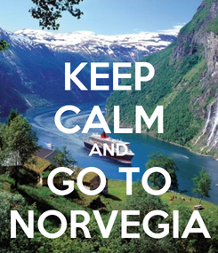 Poster: KEEP CALM AND GO TO NORVEGIA