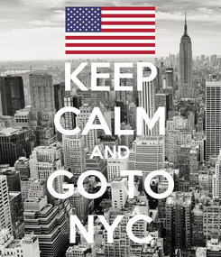 Poster: KEEP CALM AND GO TO NYC
