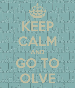 Poster: KEEP CALM AND GO TO OLVE