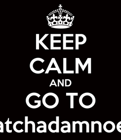 Poster: KEEP CALM AND GO TO Ratchadamnoen