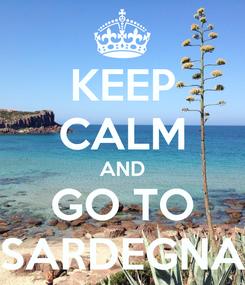 Poster: KEEP CALM AND GO TO SARDEGNA