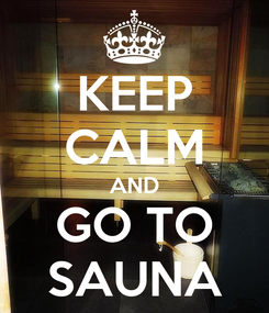 Poster: KEEP CALM AND GO TO SAUNA
