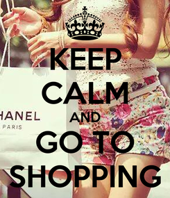 Poster: KEEP CALM AND GO TO SHOPPING