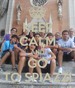Poster: KEEP CALM AND GO TO SPIAZZI