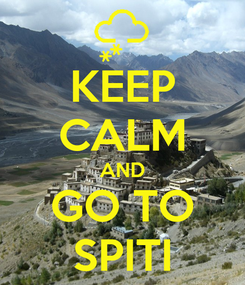 Poster: KEEP CALM AND GO TO SPITI