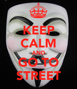 Poster: KEEP CALM AND GO TO STREET