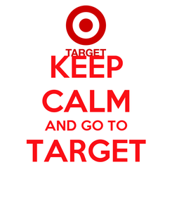 Poster: KEEP CALM AND GO TO TARGET