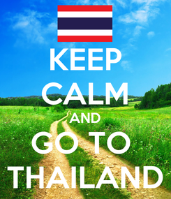 Poster: KEEP CALM AND GO TO  THAILAND