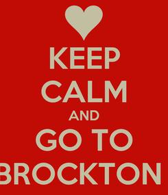 Poster: KEEP CALM AND GO TO THE BROCKTON FAIR