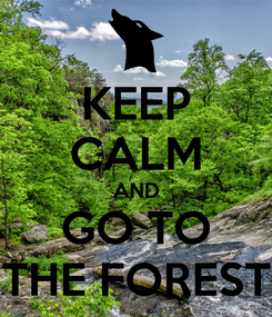 Poster: KEEP CALM AND GO TO THE FOREST