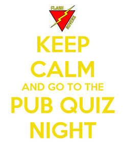 Poster: KEEP CALM AND GO TO THE PUB QUIZ NIGHT