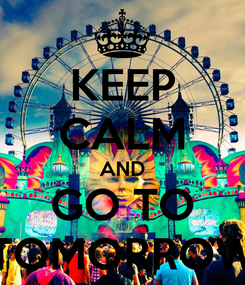 Poster: KEEP CALM AND GO TO TOMORROW