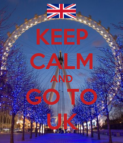 Poster: KEEP CALM AND GO TO UK