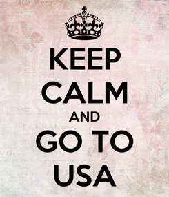 Poster: KEEP CALM AND GO TO USA