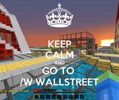 Poster: KEEP CALM AND GO TO  /W WALLSTREET