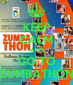Poster: KEEP CALM AND GO TO ZUMBATHON