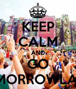 Poster: KEEP CALM AND GO TOMORROWLAND!