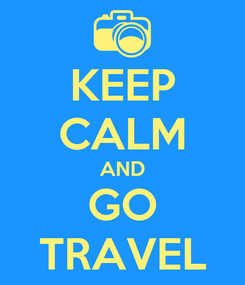 Poster: KEEP CALM AND GO TRAVEL