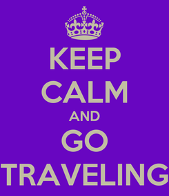 Poster: KEEP CALM AND GO TRAVELING