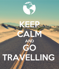 Poster: KEEP CALM AND GO TRAVELLING